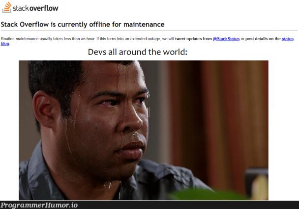 *Sweats profusely*   maintenance-memes, stackoverflow-memes, stack-memes, stack overflow-memes, devs-memes, date-memes, overflow-memes   ProgrammerHumor.io