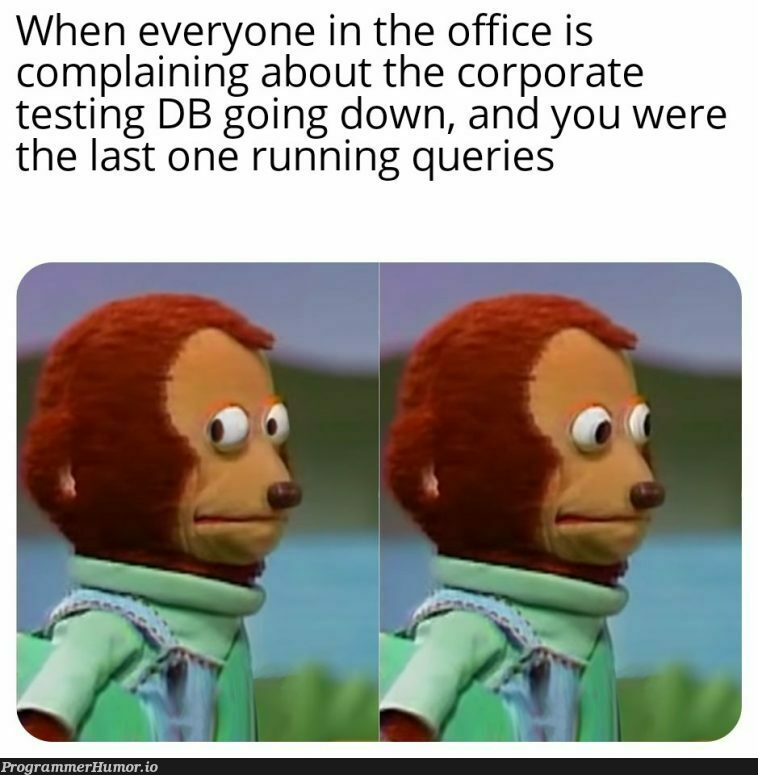 It was good while it lasted friends   testing-memes, test-memes, IT-memes   ProgrammerHumor.io