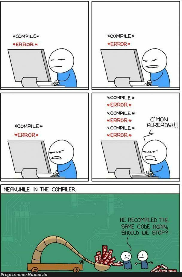Meanwhile compiler. | compiler-memes | ProgrammerHumor.io