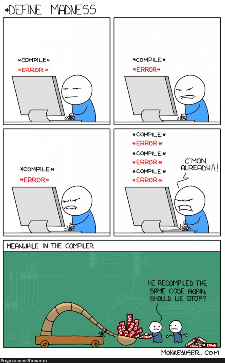 Define madness! | compiler-memes | ProgrammerHumor.io