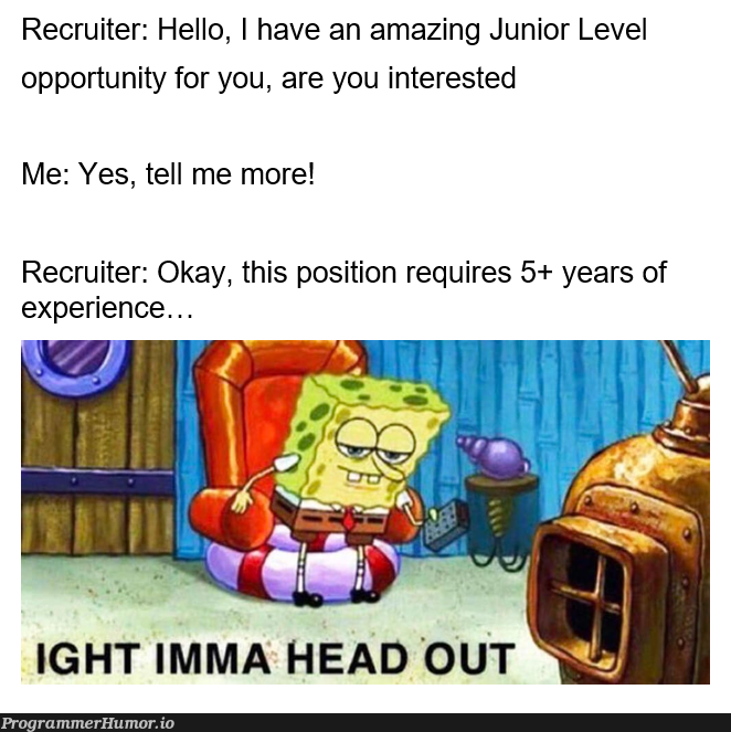 Been on the job hunt for 3 months, made this to sum up my experience with recruiters | rest-memes, recruiters-memes, recruit-memes | ProgrammerHumor.io