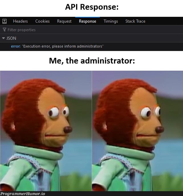 when your API asks you to inform yourself | api-memes | ProgrammerHumor.io