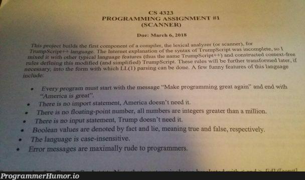My compiler class's assignment: TrumpScript++ | class-memes, parsing-memes, internet-memes, compiler-memes, language-memes, feature-memes | ProgrammerHumor.io