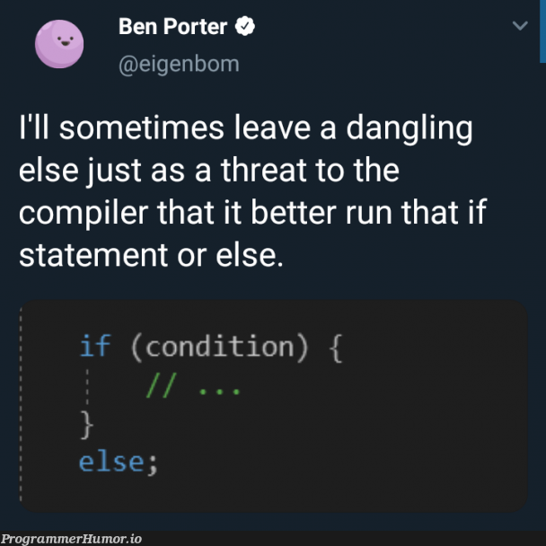 Or else | if statement-memes, compiler-memes, IT-memes | ProgrammerHumor.io