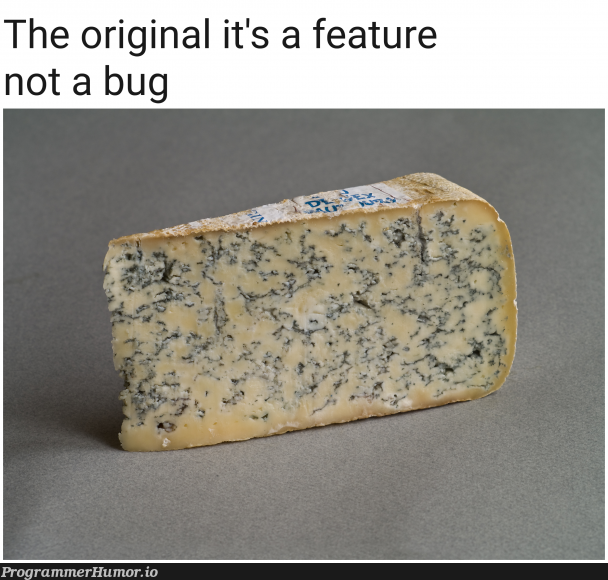 Its a feature not a bug | bug-memes, feature-memes | ProgrammerHumor.io