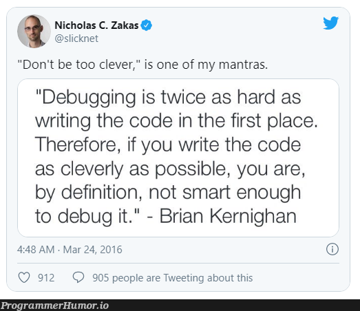 Don't code what you can't debug, 'You fool!' will be liable to the hell of fire! | code-memes, debugging-memes, bug-memes, debug-memes | ProgrammerHumor.io