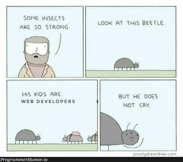 Strong bugs   developer-memes, web developer-memes, web-memes, bugs-memes, bug-memes   ProgrammerHumor.io