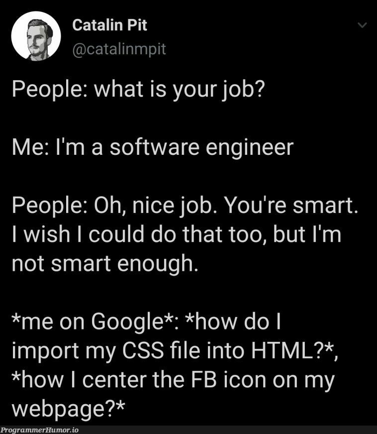 Am smart | html-memes, css-memes, software-memes, web-memes, engineer-memes, software engineer-memes, google-memes, ML-memes, cs-memes | ProgrammerHumor.io