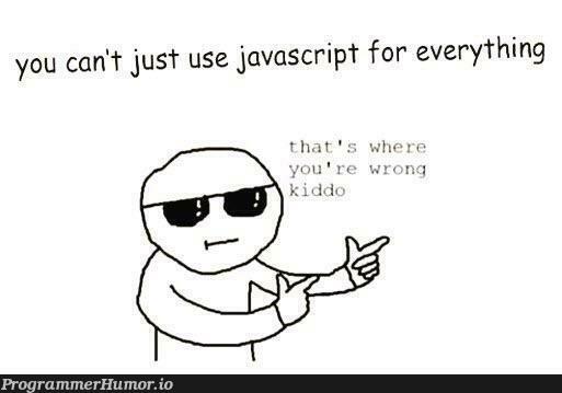 Hard Cold Truth About JavaScript | javascript-memes, java-memes | ProgrammerHumor.io