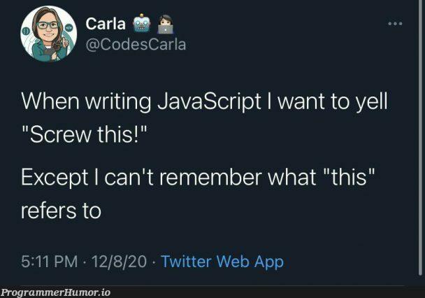 this. | javascript-memes, code-memes, java-memes, web-memes, twitter-memes | ProgrammerHumor.io
