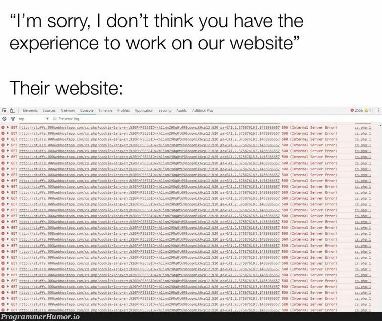 When you don't have 45 years of experience with JavaScript   javascript-memes, php-memes, java-memes, web-memes, website-memes, server-memes, http-memes, error-memes, IT-memes, cs-memes, cookie-memes, kde-memes   ProgrammerHumor.io