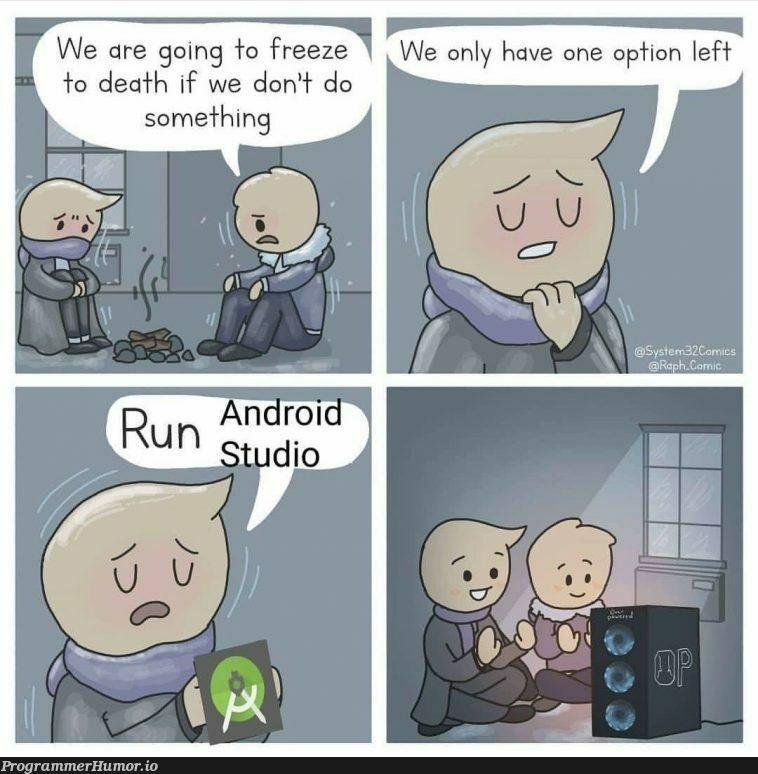 Android studio + chrome too | android-memes, android studio-memes | ProgrammerHumor.io
