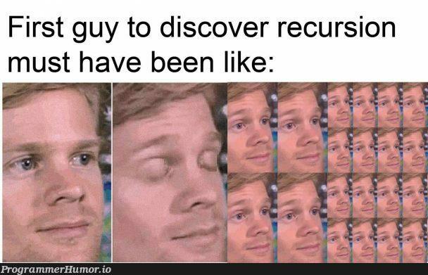 WhiteGuyBlinkingOverflowError | recursion-memes, error-memes, overflow-memes | ProgrammerHumor.io