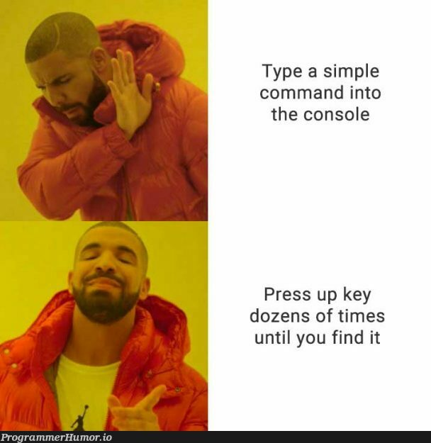 I know I just ran this command a little while ago...   command-memes, IT-memes, console-memes   ProgrammerHumor.io