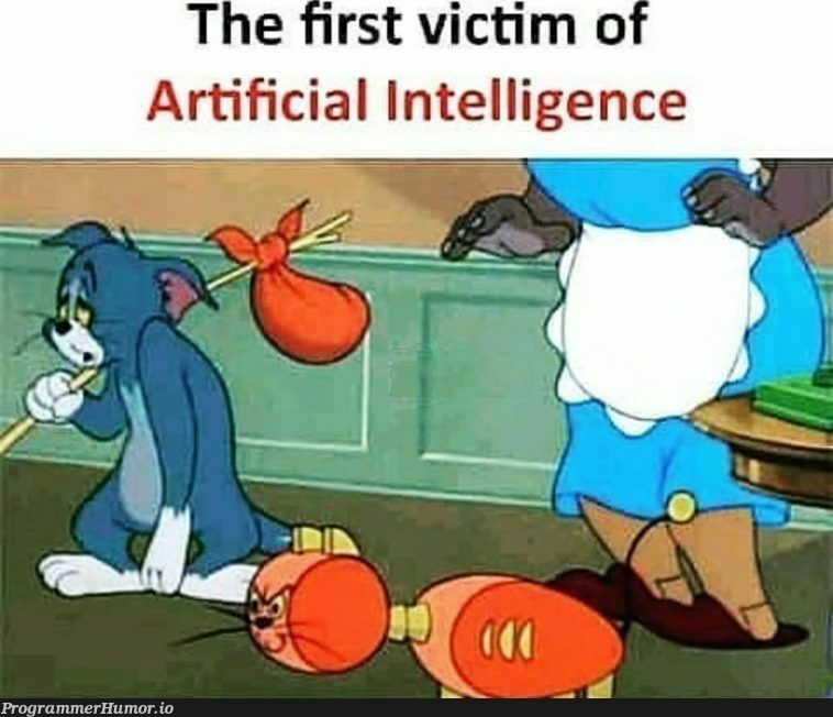 Stupid AI taking jobs | artificial intelligence-memes | ProgrammerHumor.io