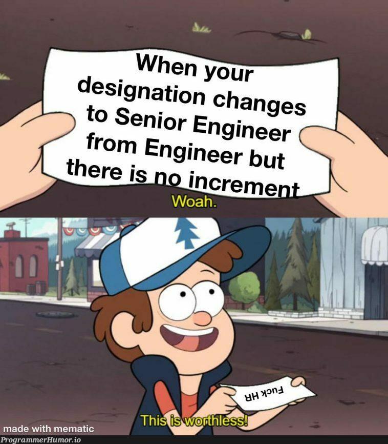 It is just a progression not a promotion   engineer-memes, design-memes, IT-memes   ProgrammerHumor.io