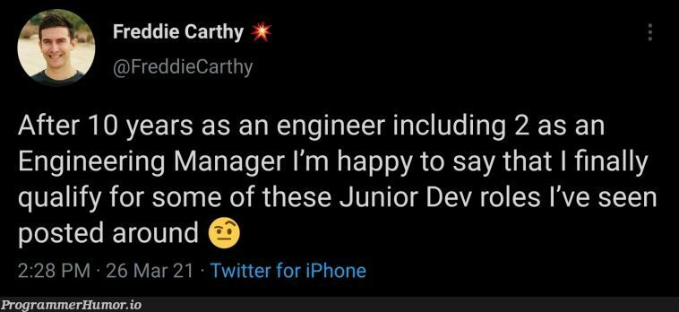 If I need a job to get experience, but experience to get a job, how do I get a job?   engineer-memes, iphone-memes, engineering-memes, twitter-memes, manager-memes   ProgrammerHumor.io
