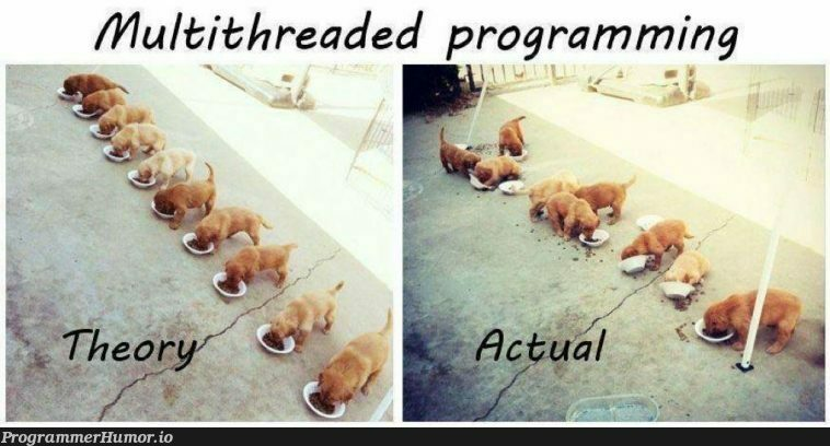 Multithreaded programming - theory vs actual   programming-memes, program-memes   ProgrammerHumor.io