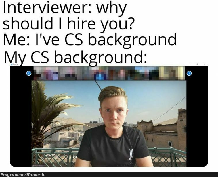 Or maybe because you're hiring   cs-memes, interview-memes   ProgrammerHumor.io