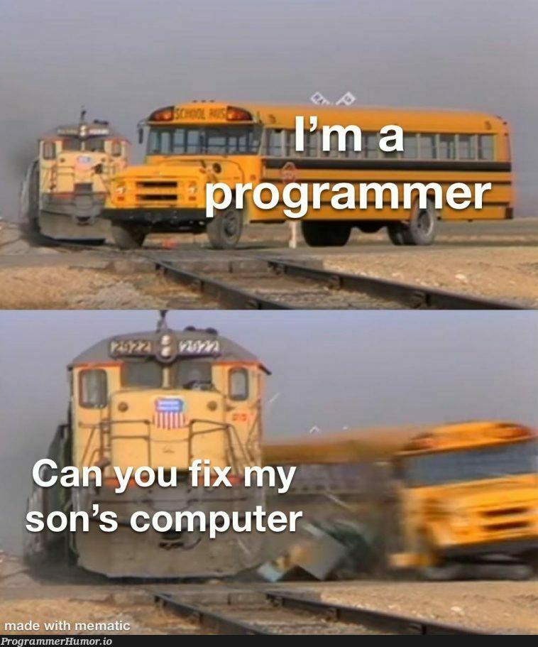 Programmer != Technician | programmer-memes, computer-memes, tech-memes, program-memes | ProgrammerHumor.io