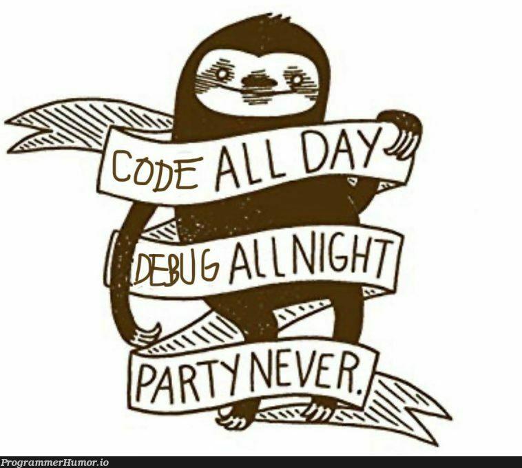 This is my life now | ProgrammerHumor.io