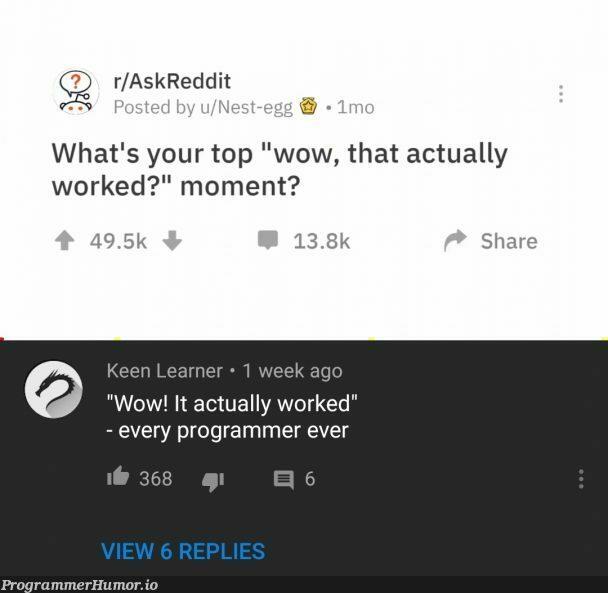 He's not wrong. | programmer-memes, program-memes, reddit-memes, IT-memes | ProgrammerHumor.io