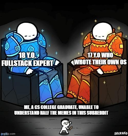 I think I went wrong somewhere, please send help | cs-memes | ProgrammerHumor.io
