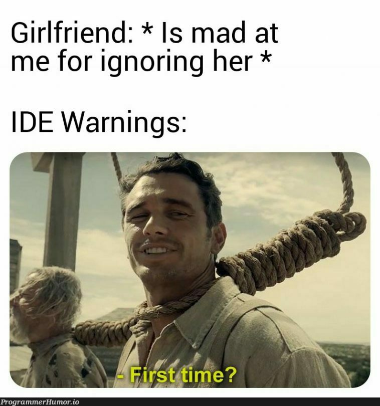 I thought she would compile my love nonetheless   warning-memes, ide-memes   ProgrammerHumor.io