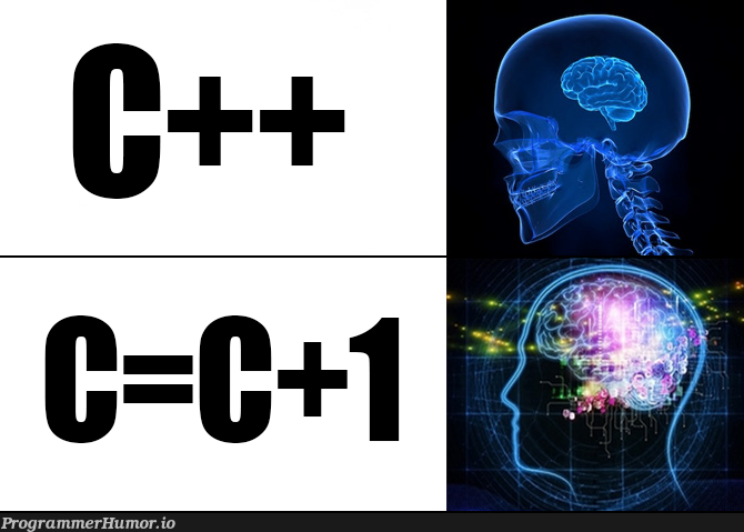 Cplusplus is for the weak   ProgrammerHumor.io