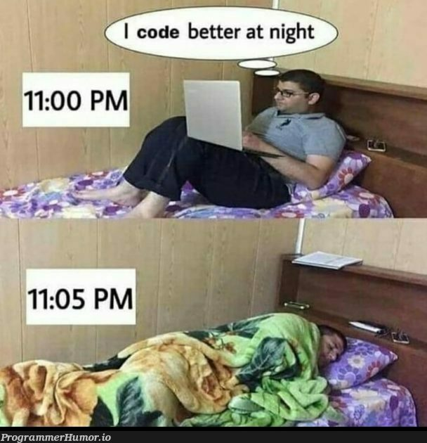 This is basically me every night these days. | code-memes | ProgrammerHumor.io