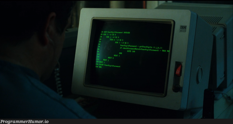 Seems like Stranger Things 2 dug out the most advanced password cracking tool in the history of basic programming!   programming-memes, program-memes, git-memes, password-memes   ProgrammerHumor.io