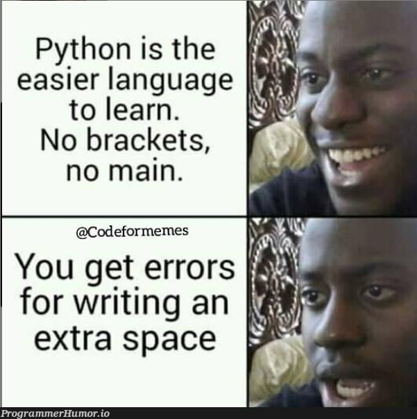 you get errors | code-memes, python-memes, errors-memes, error-memes, language-memes, space-memes | ProgrammerHumor.io