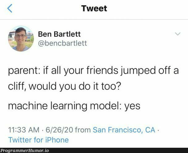 Can't argue with the logic | iphone-memes, machine learning-memes, machine-memes, cli-memes, IT-memes, mac-memes, twitter-memes | ProgrammerHumor.io