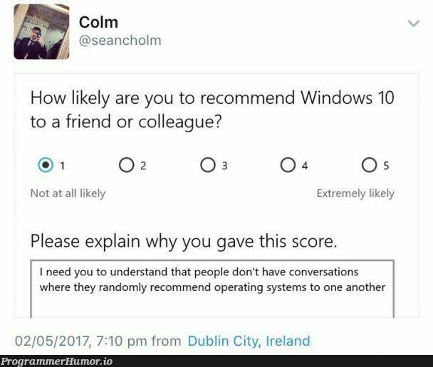Colm's got a point tbh   random-memes, windows-memes, ML-memes, operating system-memes   ProgrammerHumor.io