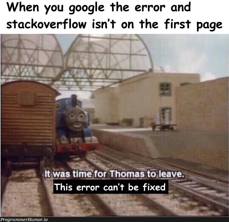 It happens sometimes   stackoverflow-memes, stack-memes, google-memes, error-memes, fix-memes, overflow-memes, IT-memes   ProgrammerHumor.io