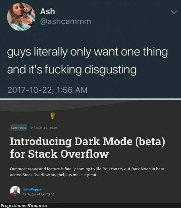 Posting this from Reddit's dark mode. | stack-memes, stack overflow-memes, try-memes, overflow-memes, reddit-memes, IT-memes, feature-memes | ProgrammerHumor.io