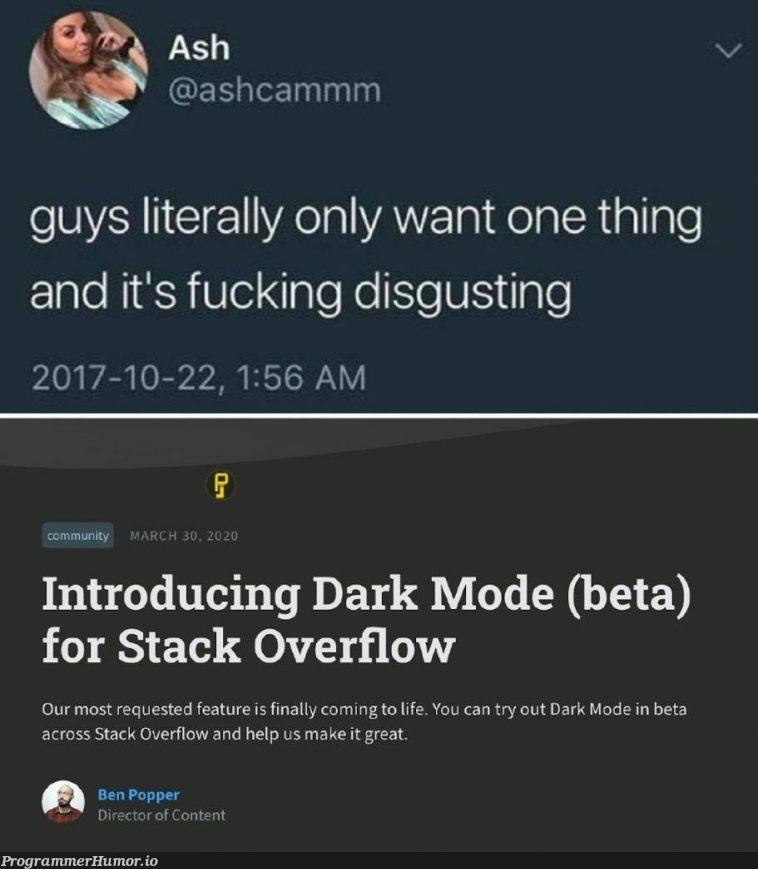 Posting this from Reddit's dark mode.   stack-memes, stack overflow-memes, try-memes, overflow-memes, reddit-memes, IT-memes, feature-memes   ProgrammerHumor.io