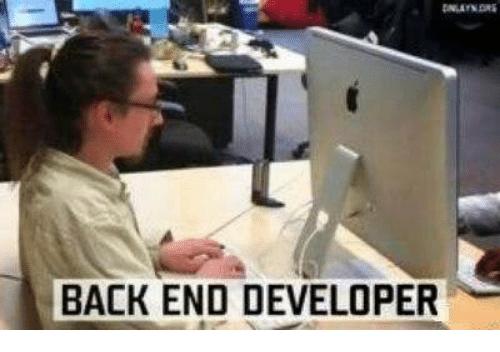 Unexperienced Back-end developer! | developer-memes, back-end-memes | ProgrammerHumor.io