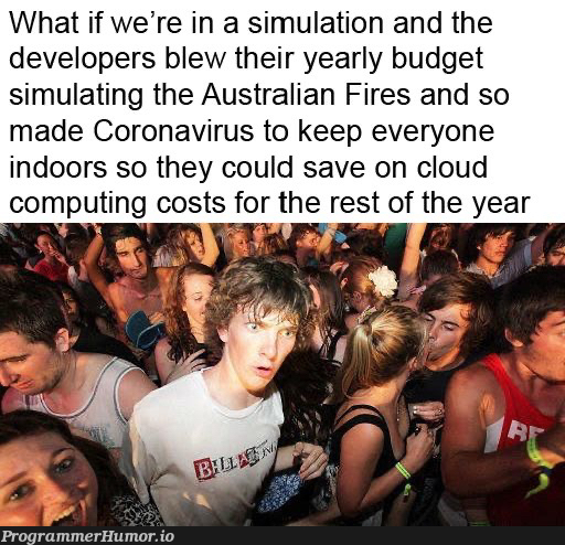 Just a thought | developer-memes, virus-memes, rest-memes, cloud-memes | ProgrammerHumor.io