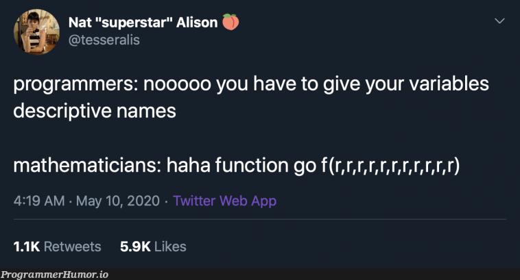 Variable naming   programmer-memes, web-memes, variables-memes, program-memes, function-memes, twitter-memes, retweet-memes, cs-memes, cse-memes   ProgrammerHumor.io