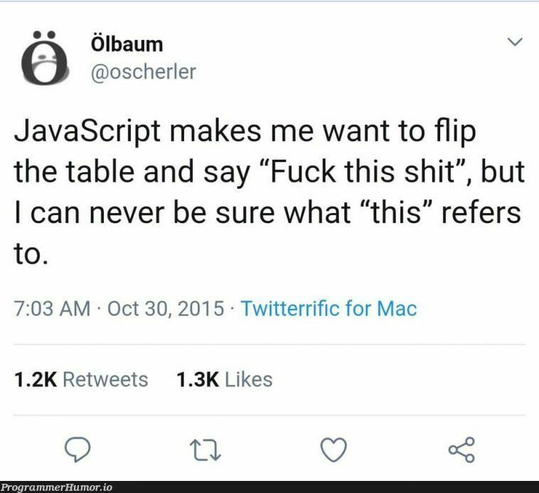 A classic.   javascript-memes, java-memes, class-memes, mac-memes, twitter-memes, retweet-memes   ProgrammerHumor.io
