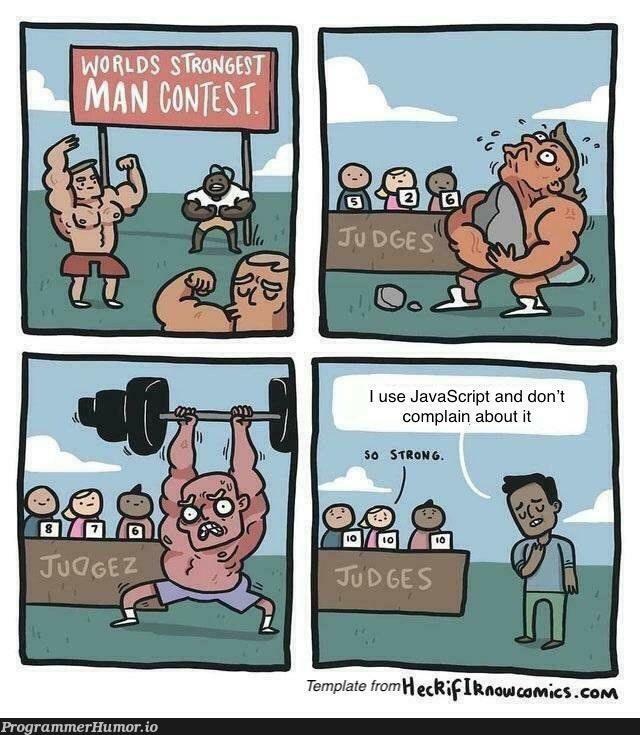 World's Strongest Man is a bit contradictory   javascript-memes, java-memes, IT-memes, cs-memes   ProgrammerHumor.io