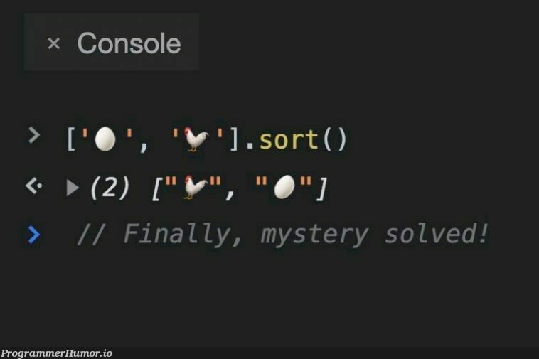 Not a mystery anymore..   console-memes   ProgrammerHumor.io
