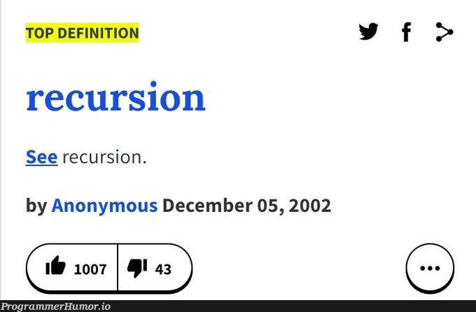 Finally a good definition !! | recursion-memes | ProgrammerHumor.io