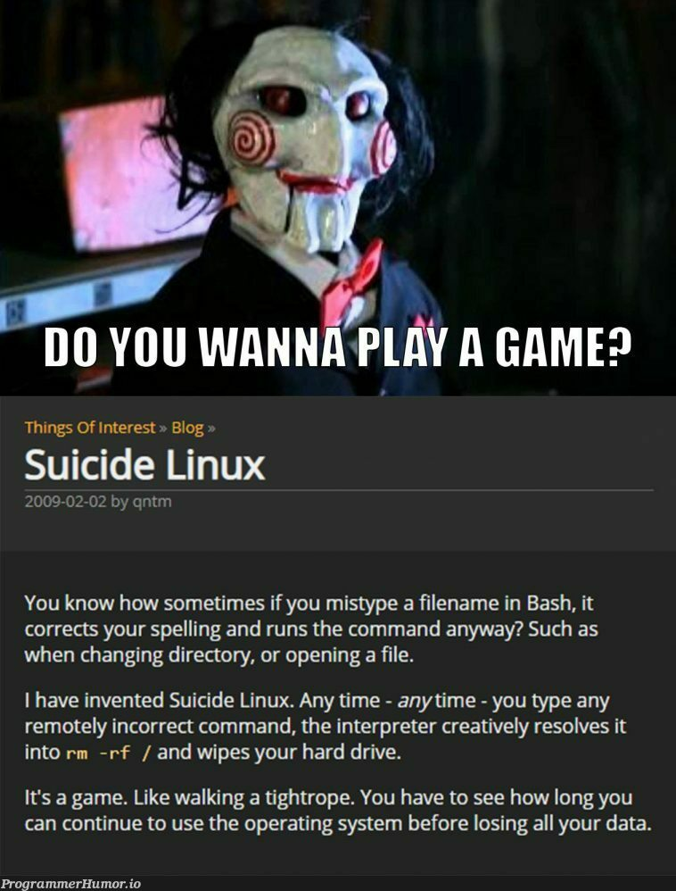 When Jigsaw turns out to be your SysAdmin | linux-memes, ux-memes, command-memes, data-memes, bash-memes, rest-memes, IT-memes, ide-memes, sysadmin-memes, rm -rf-memes, operating system-memes | ProgrammerHumor.io