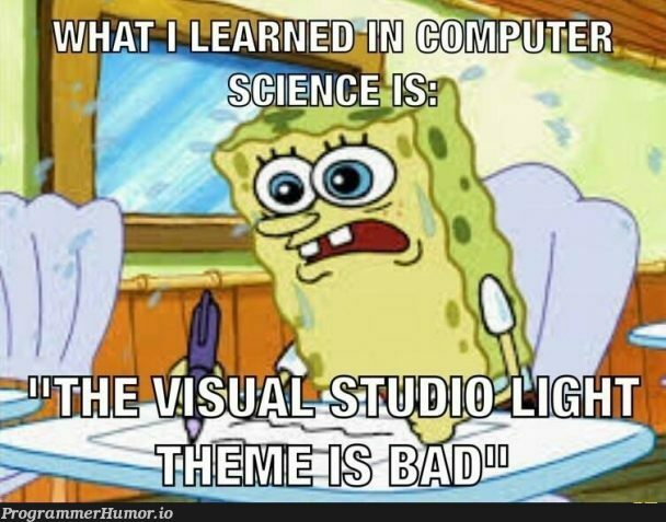 What I learned in computer science is... | computer-memes, computer science-memes | ProgrammerHumor.io