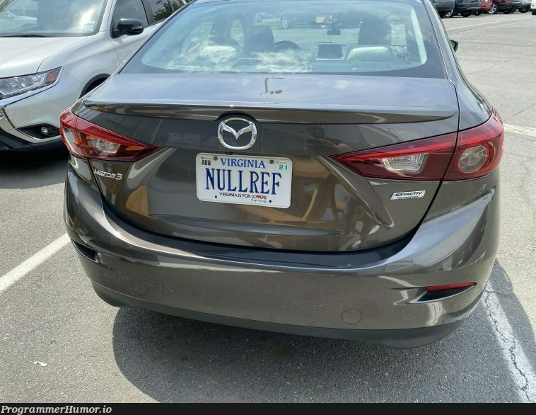 I don't like license plate jokes, but this is an exception | exception-memes | ProgrammerHumor.io