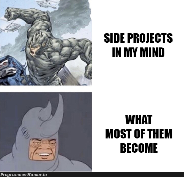 Oh well, let me start another project. This will be great!   ide-memes   ProgrammerHumor.io