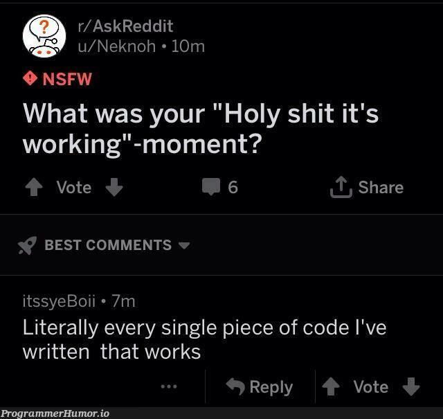 Then you'll have to figure out why it's working... | code-memes, comment-memes | ProgrammerHumor.io