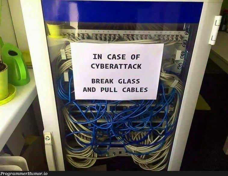 In case of cyberattack (x-post: r/funny)   ProgrammerHumor.io